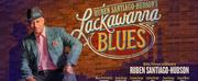 LACKAWANNA BLUES Opens Tomorrow Night