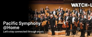 Pacific Symphony Launches Pacific Symphony @ Home