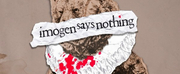 Fiasco Theater Announces Without A Net Production of  IMOGEN SAYS NOTHING By Aditi Brennan