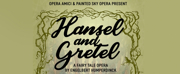 HANSEL AND GRETEL Begins Performances at Civic Center Music Hall  This Week