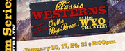 The WYO Announces Classic Western Film Series Photo