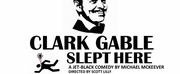 The Studio Players Will Present CLARK GABLE SLEPT HERE By Michael McKeever