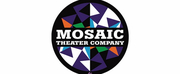 Mosaic Theater Company is Suspending the Rest of Their 2019-2020 Season