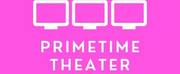 PRIMETIME THEATER FESTIVAL To Present All-New Sitcom-Inspired Play Series By Emerging Arti Photo