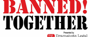 The Dramatists Legal Defense Fund Presents BANNED TOGETHER: A Censorship Cabaret