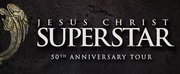 Playhouse Square to Host Exclusive Engagement of JESUS CHRIST SUPERSTAR