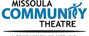 The Missoula Community Theatre Announces Cancellations for Current Season Photo