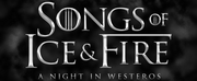 SONGS OF ICE AND FIRE: A NIGHT IN WESTEROS at Feinstein\