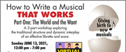 Theater Resources Unlimited Presents How To Write A Musical That Works Part One: The World Photo