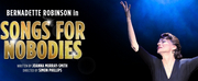Bernadette Robinson In SONGS FOR NOBODIES Adds Extra Week Of Shows