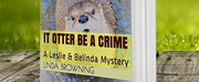 Linda S. Browning Releases New Cozy Mystery IT OTTER BE A CRIME