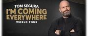 Tom Segura to Bring IM COMING EVERYWHERE – WORLD TOUR to the Aronoff Center