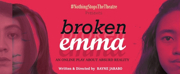 #NothingStopsTheTHEATRE Premieres BROKEN EMMA Tonight, 7 p.m.