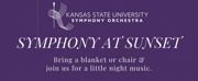 K-State Orchestra Presents SYMPHONY AT SUNSET Concert Photo