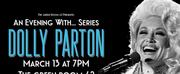 AN EVENING WITH... Series Returns to The Green Room 42 to Celebrate Dolly Parton