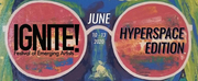 Sage Theatre Presents IGNITE FESTIVAL: HYPERSPACE EDITION