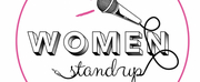 WOMEN STAND UP: The Monthly All-Female Stand Up Show Returns November 8