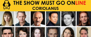 The Show Must Go Online Announce Full Cast for Livestreamed Reading of CORIOLANUS Photo