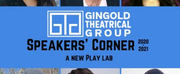 Gingold Theatrical Group Announces Phase 1, Plays-In-Progress Readings from Speakers Corne