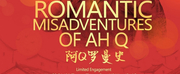 ROMANTIC MISADVENTURES OF AH Q is Opening Off-Broadway at Theatre Row