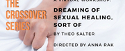 The Crossover Series To Livestream Workshop Performance Of DREAMING OF SEXUAL HEALING, SORT OF