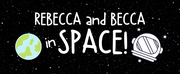 BWW Interview: Rebecca Wahls, Rebecca Ballinger of REBECCA AND BECCA IN SPACE Photo
