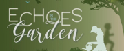 ECHOES IN THE GARDEN, Will Have Its World Premiere From American Bard Theatre Company