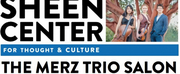 Merz Trio Leads a Classical Music Salon with Wine Pairing at The Sheen Center