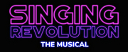 Europop Musical SINGING REVOLUTION Set for January 2022 World Premiere in Los Angeles