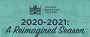 Indiana Repertory Theatre Announces Reimagined 2020-21 Season Photo