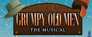 Riverside Center Presents The Regional Premiere Of GRUMPY OLD MEN: THE MUSICAL!