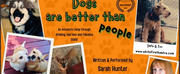 BWW Interview: Playwright and Actor Sarah Hunter on Why DOGS ARE BETTER THAN PEOPLE Photo
