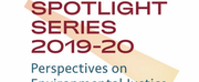 New Spotlight Series Explores Aspects Of Environmental Justice