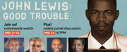 Marcus Performing Arts Center to Stream JOHN LEWIS: GOOD TROUBLE Photo