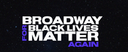 Broadway Advocacy Coalition Will Host 3-Day Forum- Broadway for Black Lives Matter