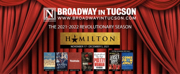 HAMILTON, HADESTOWN, and More Announced For Broadway in Tucson 2021-22 Season Photo