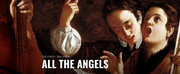 Rough Magic and Smock Alley Theatre Will Present The Premiere of ALL THE ANGELS Next Week