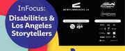 NewFilmmakers Film Festival Presents INFOCUS: Disabilities & Los Angeles Storytellers