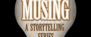 BLUEBARN Theatre To Present MUSING - A STORYTELLING SERIES