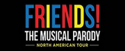 FRIENDS! THE MUSICAL PARODY Comes To Sioux Falls 10/7