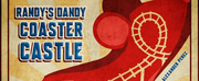 Alexander Perez RANDY DANDY COASTER CASTLE Opens In August At IRT Theatre