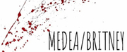 MEDEA/BRITNEY To Be Re-imagined At ClubFringe