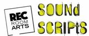 Rec Room Arts Announces SOUND SCRIPTS PROJECT Photo