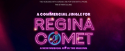 New Musical A COMMERCIAL JINGLE FOR REGINA COMET by Alex Wyse and Ben Fankhauser to Premie