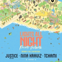 Lights All Night Expands To Mexico Featuring Justice, Nina Kraviz & Tchami Photo