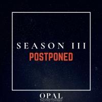 Opal Theatre Company Postpones Season III Photo