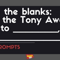 #BWWPrompts: And the Tony Award for ____________ Goes to __________ for ___________! Photo