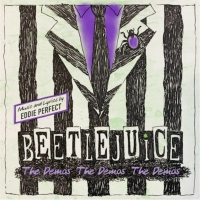 Eddie Perfect Releases BEETLEJUICE - THE DEMOS! THE DEMOS! THE DEMOS! for Halloween Photo
