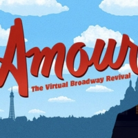 Don't miss AMOUR: The Virtual Broadway Revival Photo