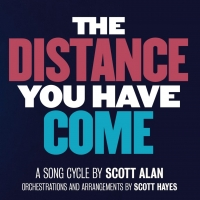Scott Alan's Song Cycle THE DISTANCE YOU HAVE COME to Play West End's Apollo Theatre Photo